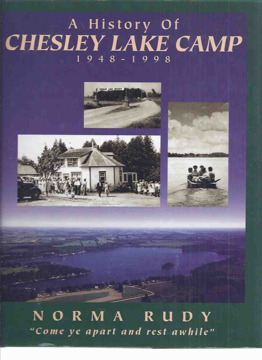 Image for A History of Chesley Lake Camp, 1948 - 1998 ( Allenford, Ontario related)( Local History / Mennonites )( Southampton, ON / Bruce Peninsula )