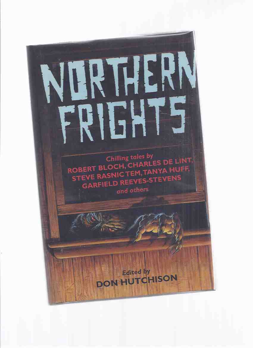 Image for Northern Frights -SIGNED By 10 (inc. Soft Whisper of Midnight Snow; Farm Wife; Waiting; Witches' Tree; Tear Down; Mark of the Beast; Man Who Cried Wolf; Cold Sleep; Ashland Kentucky; Deer Season; Toronto Necropolis; Boogie Man, etc)  ( Volume 1 )