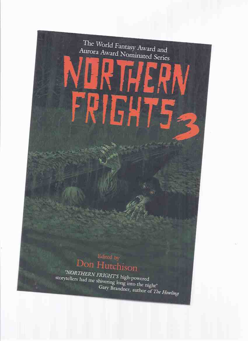 Image for Northern Frights Volume 3 (inc. Snow Angel; Bleeding Tree; Silver Rings; The Perseids; The Dead Go Shopping; The Pines; The Summer Worms; Exodus 22:18; The Suction Method; Sasquatch; Widow's Walk, etc)