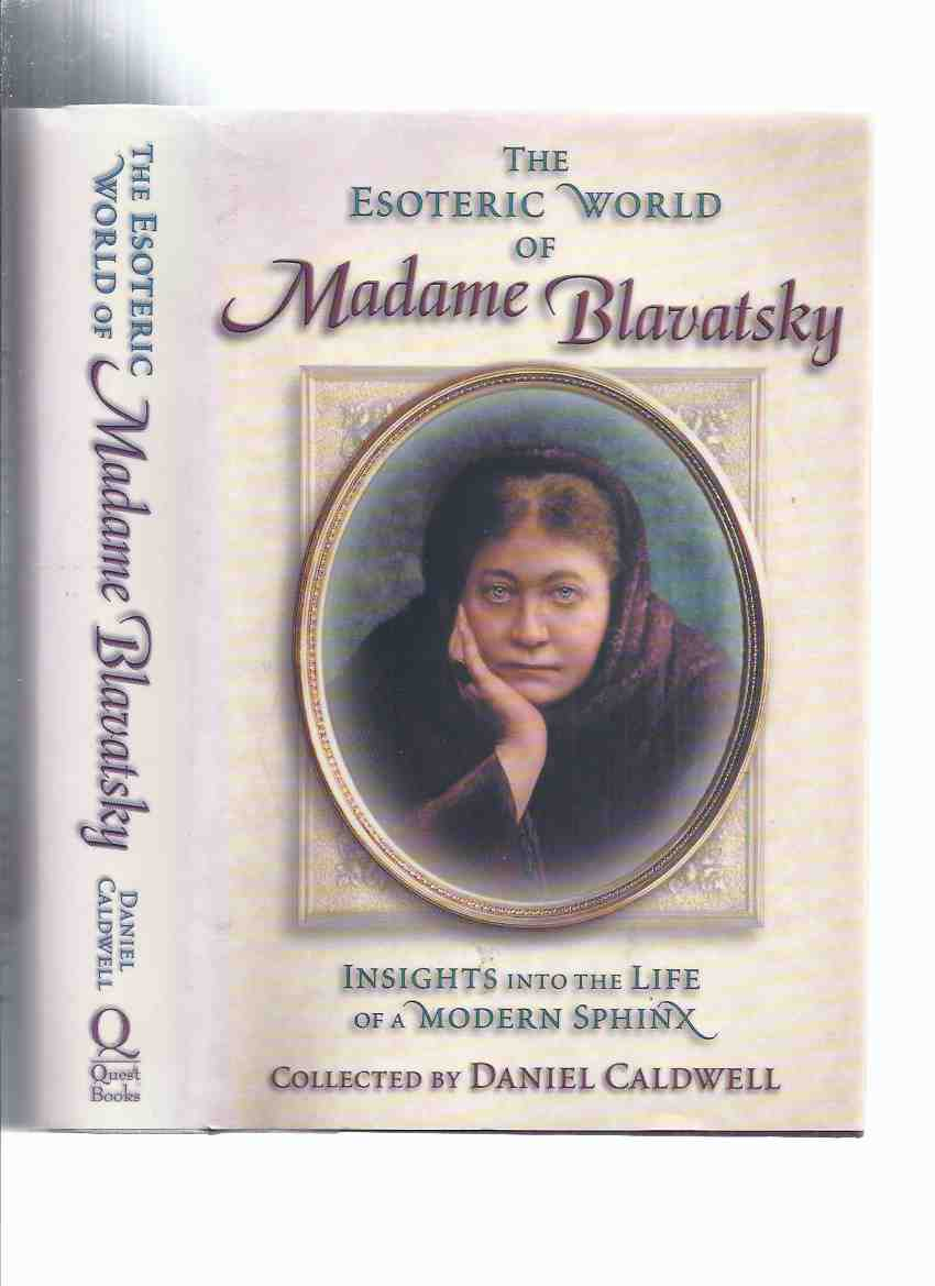 Image for The Esoteric World of Madame Blavatsky:  Insights into the Life of a Modern Sphinx (aka:  The Occult World of Madame H P Blavatsky )( Quest Books / Theosophical Publishing House )(inc. The Esoteric School and Life with HPB;  Writing Isis Unveiled, etc)
