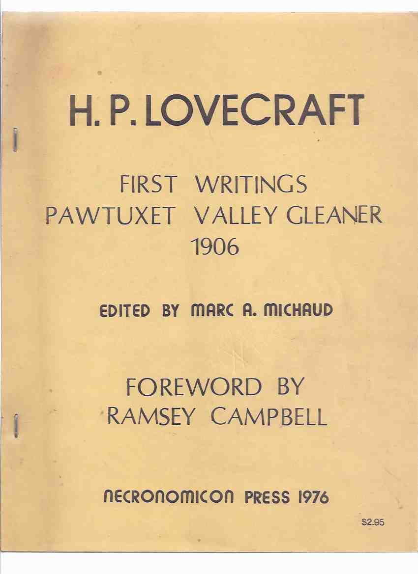Image for H P Lovecraft:  First Writings from the Pawtuxet Valley Gleaner, 1906 / Necronomicon Press, 1976 ( Signed and Inscribed By Marc A Michaud to Walter B Gibson -aka Maxwell Grant, Creator of The Shadow )( 1st )