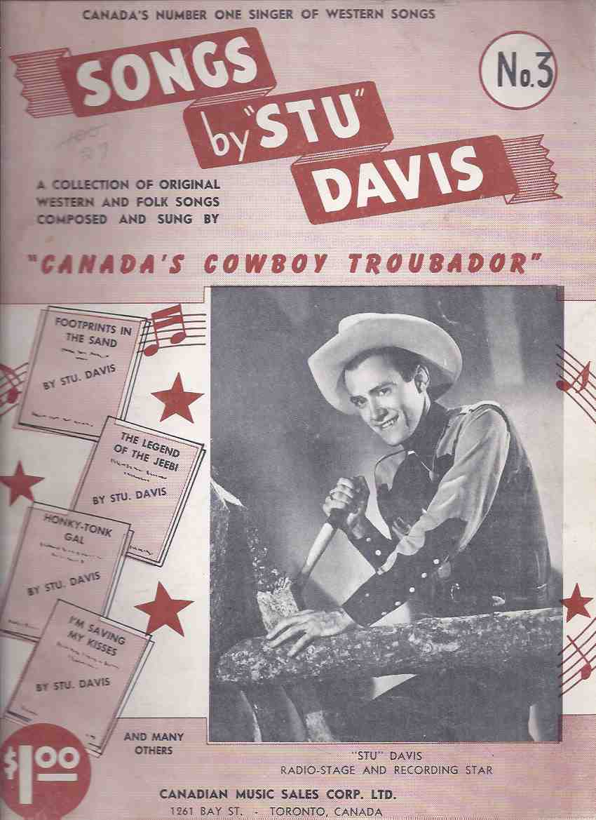 Image for SONGS By Stu Davis, Canada's Cowboy Troubador -a Collection of Original western and Folk Songs No. 3 / Canadian Music Sales (inc. Legend of the Jeebi; Footprints in the Sand; Under the Old Willow Tree; Honky Tonk Gal, etc )(inc. Gene Autry photo, etc)