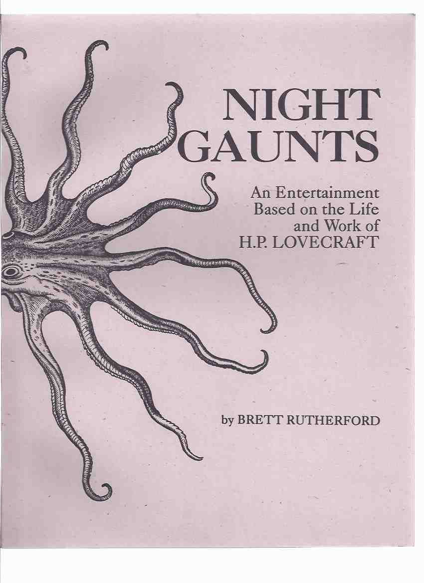 Image for NIGHT GAUNTS:  An Entertainment Based on the Life and Work of H P Lovecraft -by Brett Rutherford -a Signed Copy