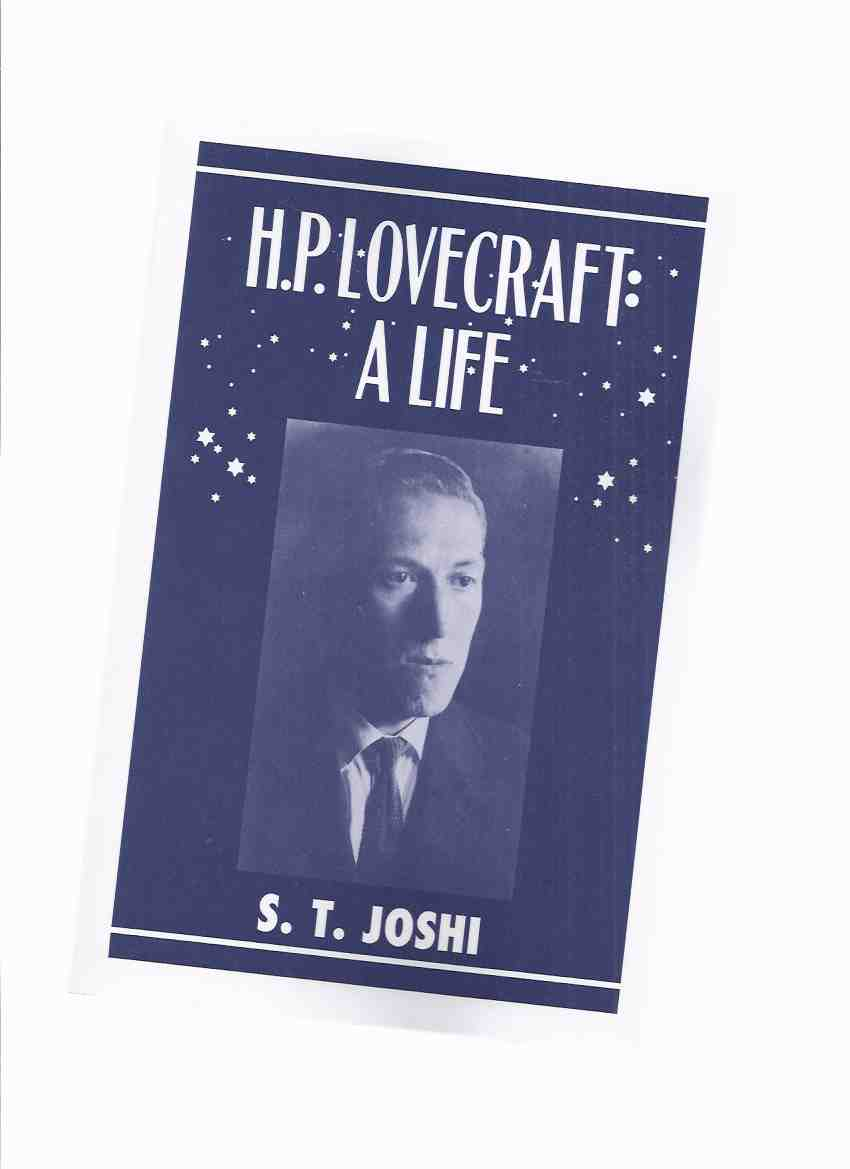 Image for H. P . Lovecraft:  A Life ---by S T Joshi ( Necronomicon Press )( Biography )