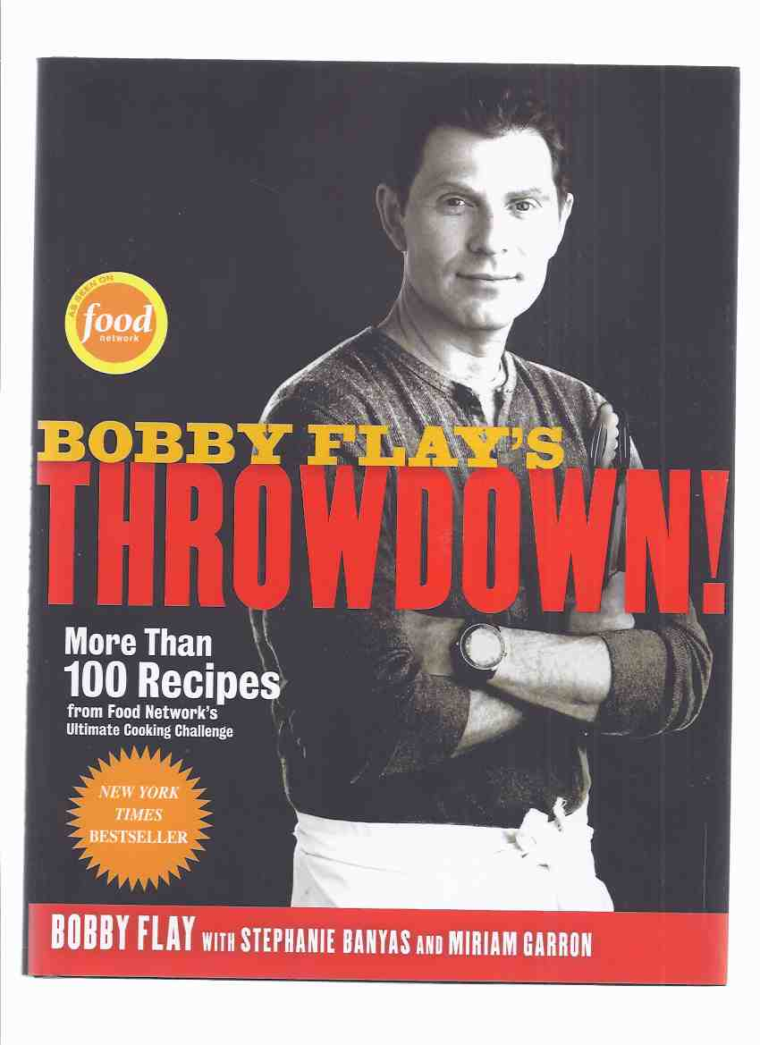Image for Bobby Flay's Throwdown: More Than 100 Recipes from Food Network's Ultimate Cooking Challenge -by Bobby Flay -a Signed Copy ( Cookbook / Cook Book )