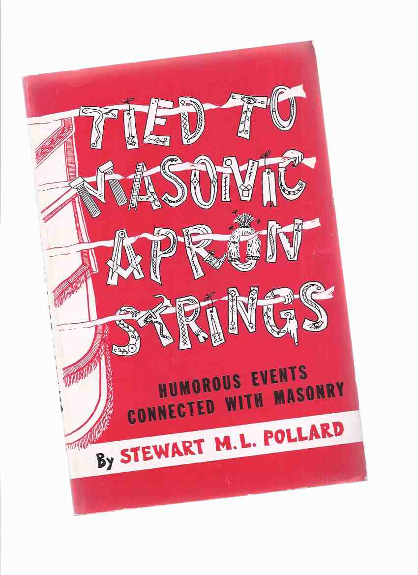Image for Tied to Masonic Strings:  Humorous Events Connected with Masonry -by Stewart M L Pollard ( Masons / Freemasons / Freemasonry )