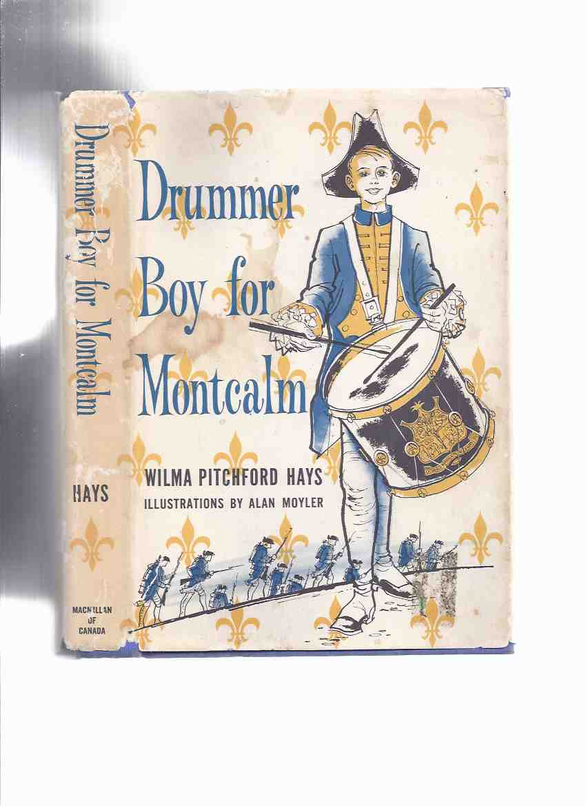 Image for Drummer Boy for Montcalm -by Wilma Pitchford Hays ( 12 Year Old Peter Demo with General Montcalm at The Battle on The Plains of Abraham )