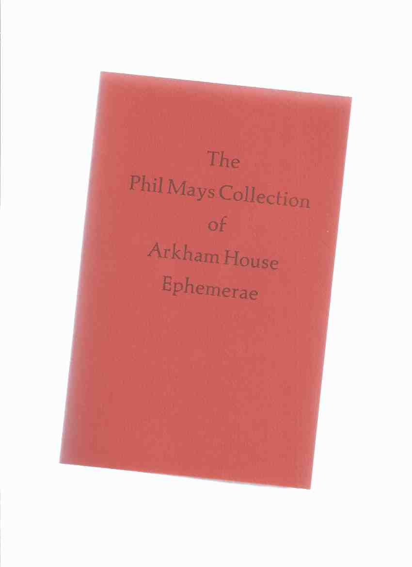 Image for The Phil Mays Collection of Arkham House Ephemerae: A Descriptive Listing -by Roy A Squires and Phillip T Mays (signed)