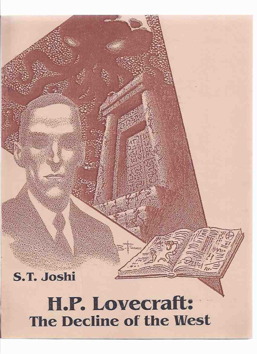 Image for H P Lovecraft: The Decline of the West  -by S T Joshi -a Signed Copy / Starmont House Studies in Literary Criticism # 37