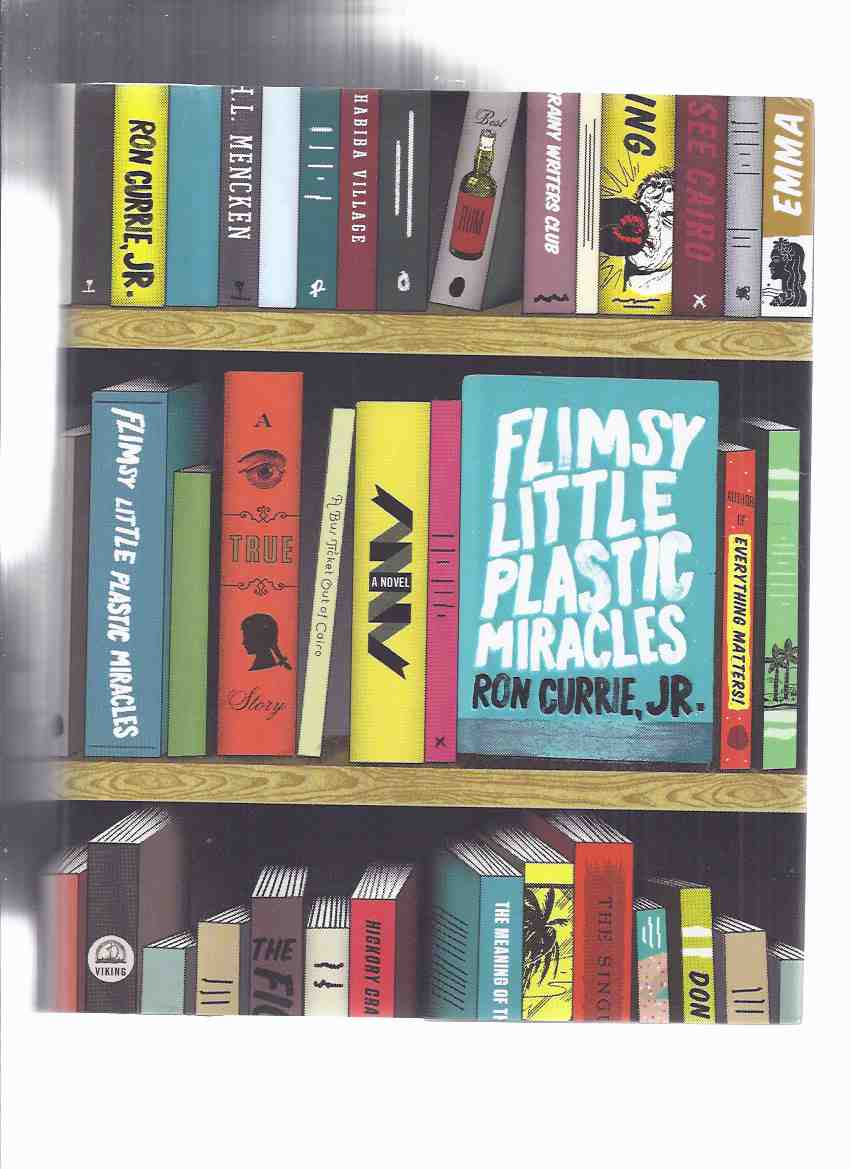Image for Flimsy Little Plastic Miracles -by Ron Currie Jr. -a Signed Copy
