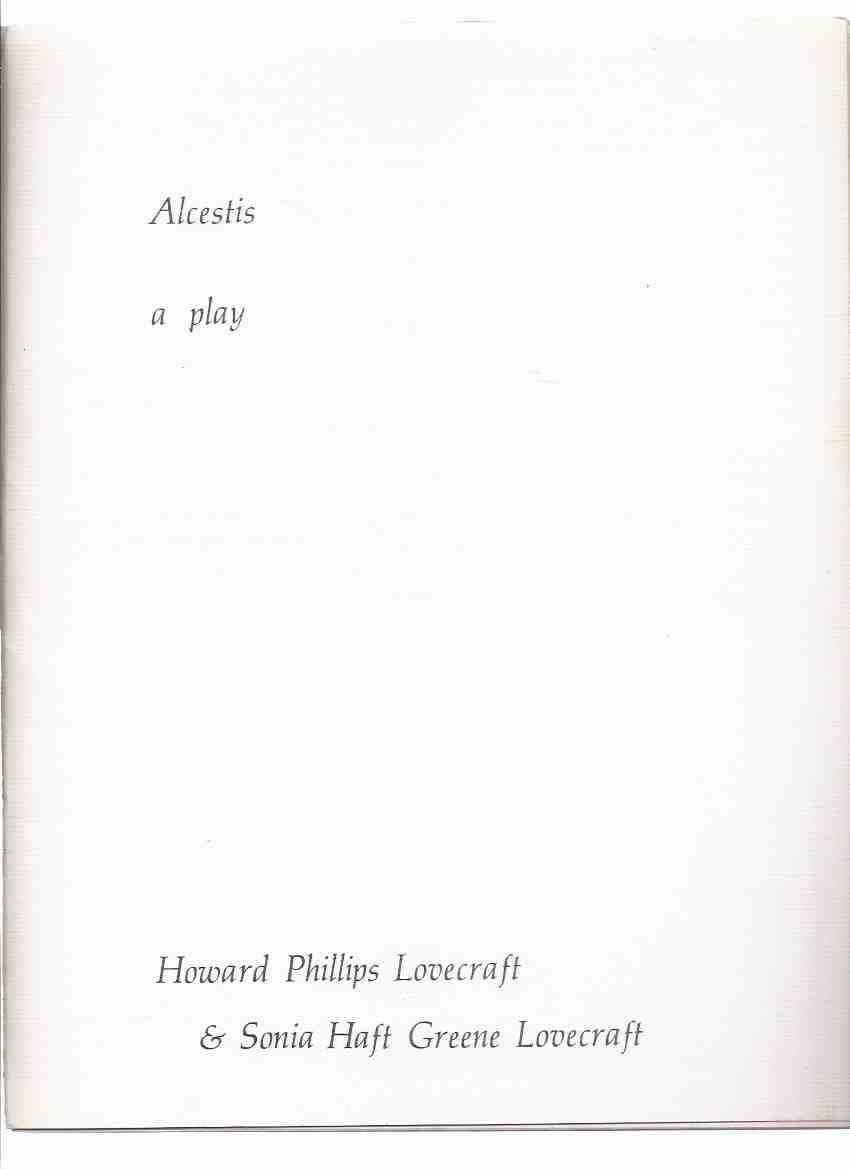Image for Alcestis: Being an Holograph Copy of a Play by H P Lovecraft:  The Strange Company