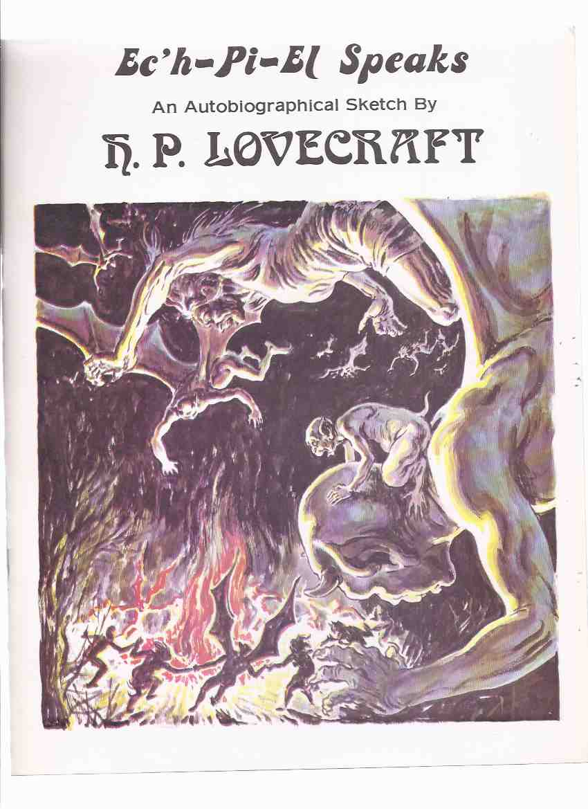 Image for Ec'h-Pi-El Speaks: An Autobiographical Sketch By H P Lovecraft / Gerry De La Ree ( Ech-Pi-El )( H. P.L .)