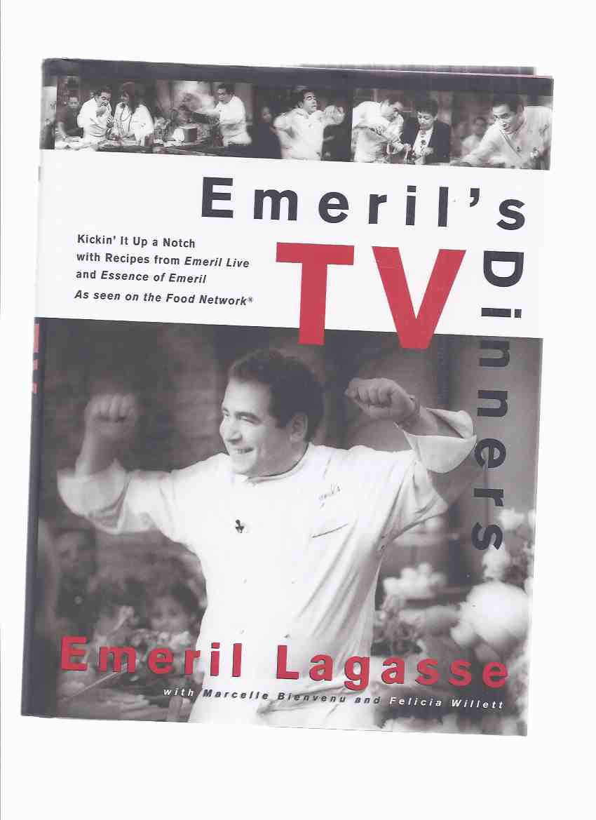 Image for Emeril's TV Dinners: Kickin' it Up a Notch with Recipes from Emeril Live and Essence of Emeil, as Seen on the Food Network -by Emeril Lagasse -a Signed Copy ( Cook Book / Cookbook )
