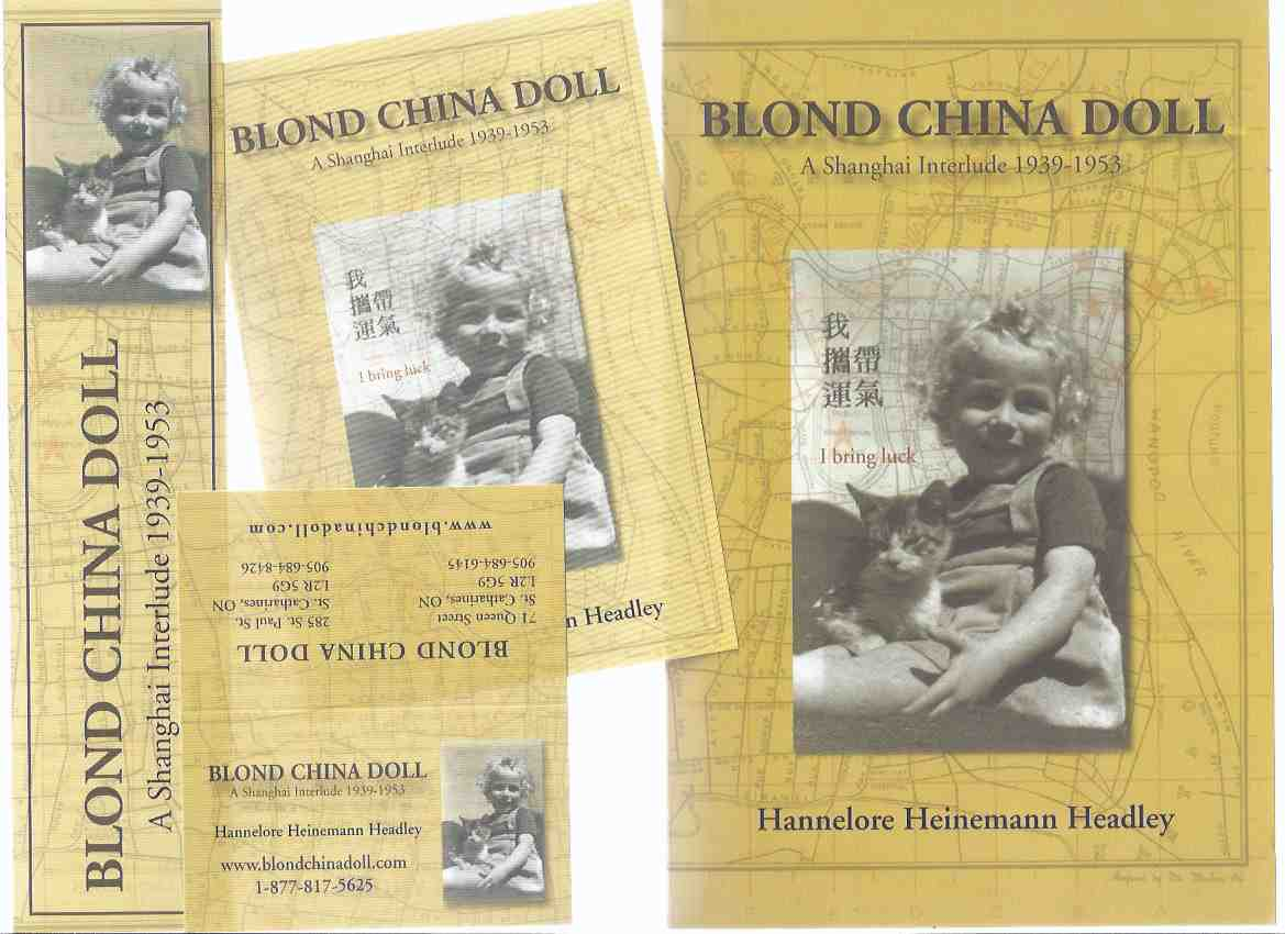 Image for Blond China Doll: A Shanghai Interlude, 1939 - 1953 -by Hannelore Heinemann Headley -a Signed Copy (with Blond China Doll Ephemera )( Blonde )