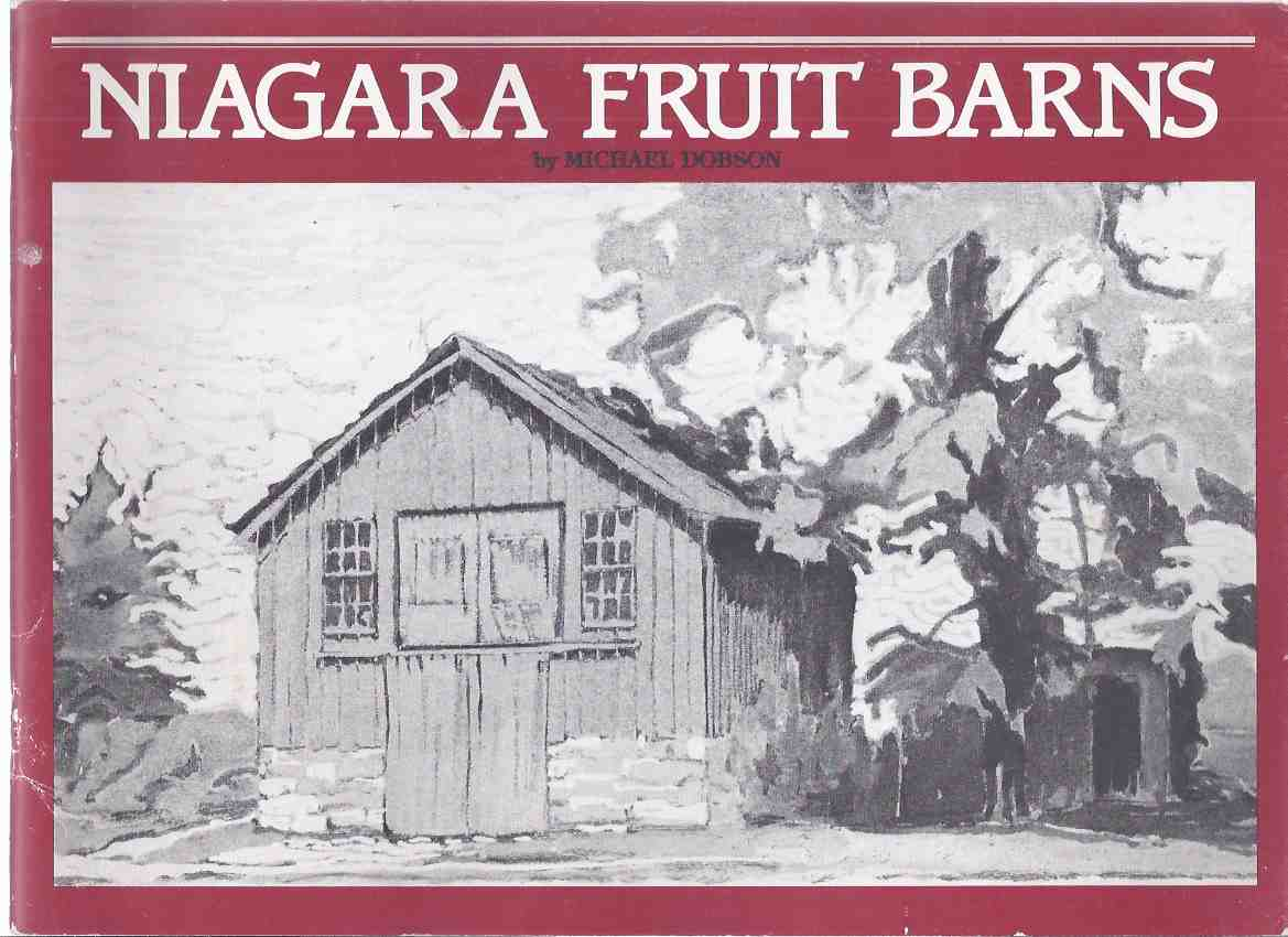 Image for Niagara Fruit Barns (inc. Grimsby, Stoney Creek; Beamsville; Cave Springs Conservation Area; Jordan Station; St Catharines; Queenston; St David's; Niagara-on-the-Lake; Vineland; Winona )( Ontario Local / Agricultural History )