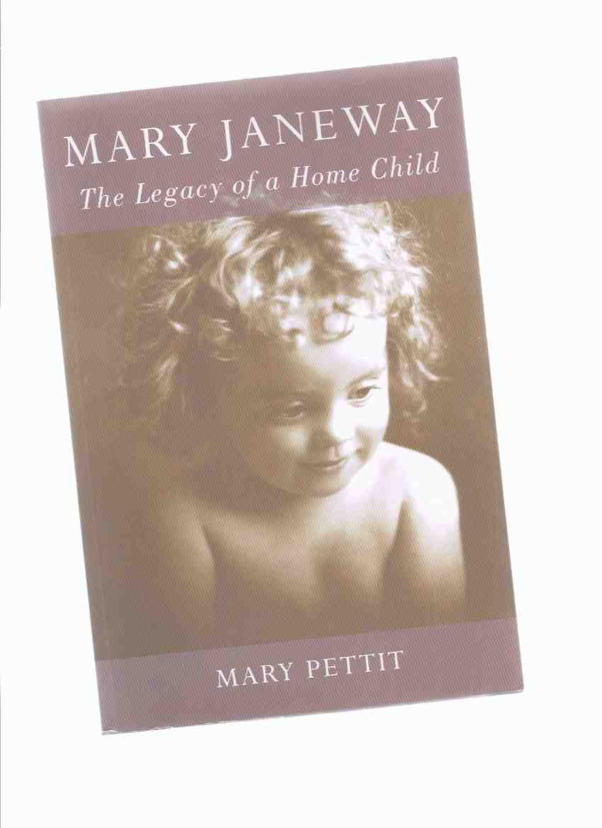 Image for Mary Janeway:  The Legacy of a Home Child ---by Mary Pettit ---a Signed Copy