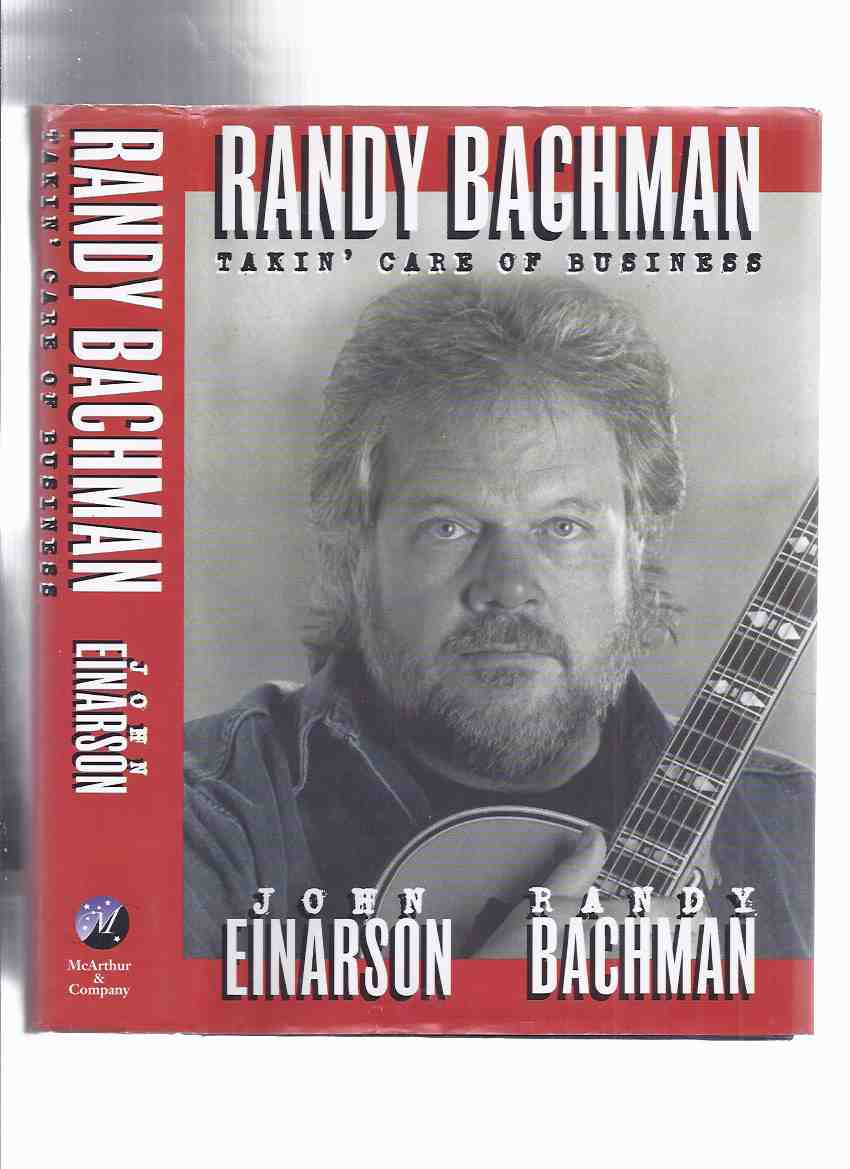 Image for Randy Bachman:  Takin' Care of Business -by Randy Bachman -a Signed Copy  ( BTO / Bachman Turner Overdrive / Guess Who / Burton Cummings related )( Taking )