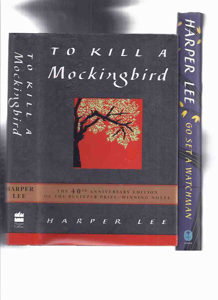 Image for TWO VOLUMES:  Go Set a Watchman ---with To Kill a Mockingbird ---by Harper Lee ( GSaW is a 1st Edition /  TKaM is the 40th Anniversary Edition )( Fortieth )