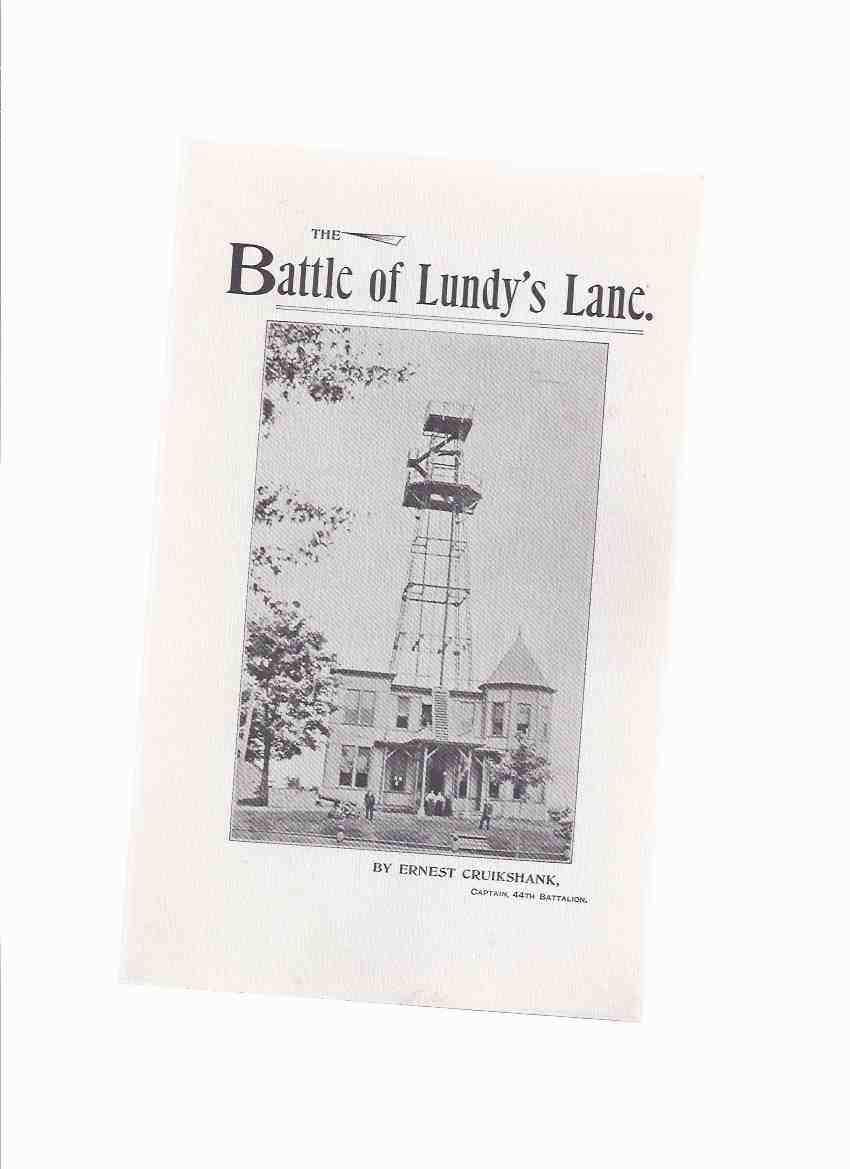 Image for The Battle of Lundy's Lane, 25th July, 1814, A Historical Study -by Ernest Cruikshank ( War of 1812 )( Facsimile Reprint of the 3rd Edition of 1893 By The Lundy's Lane Historical Society, Niagara Falls, Ontario )