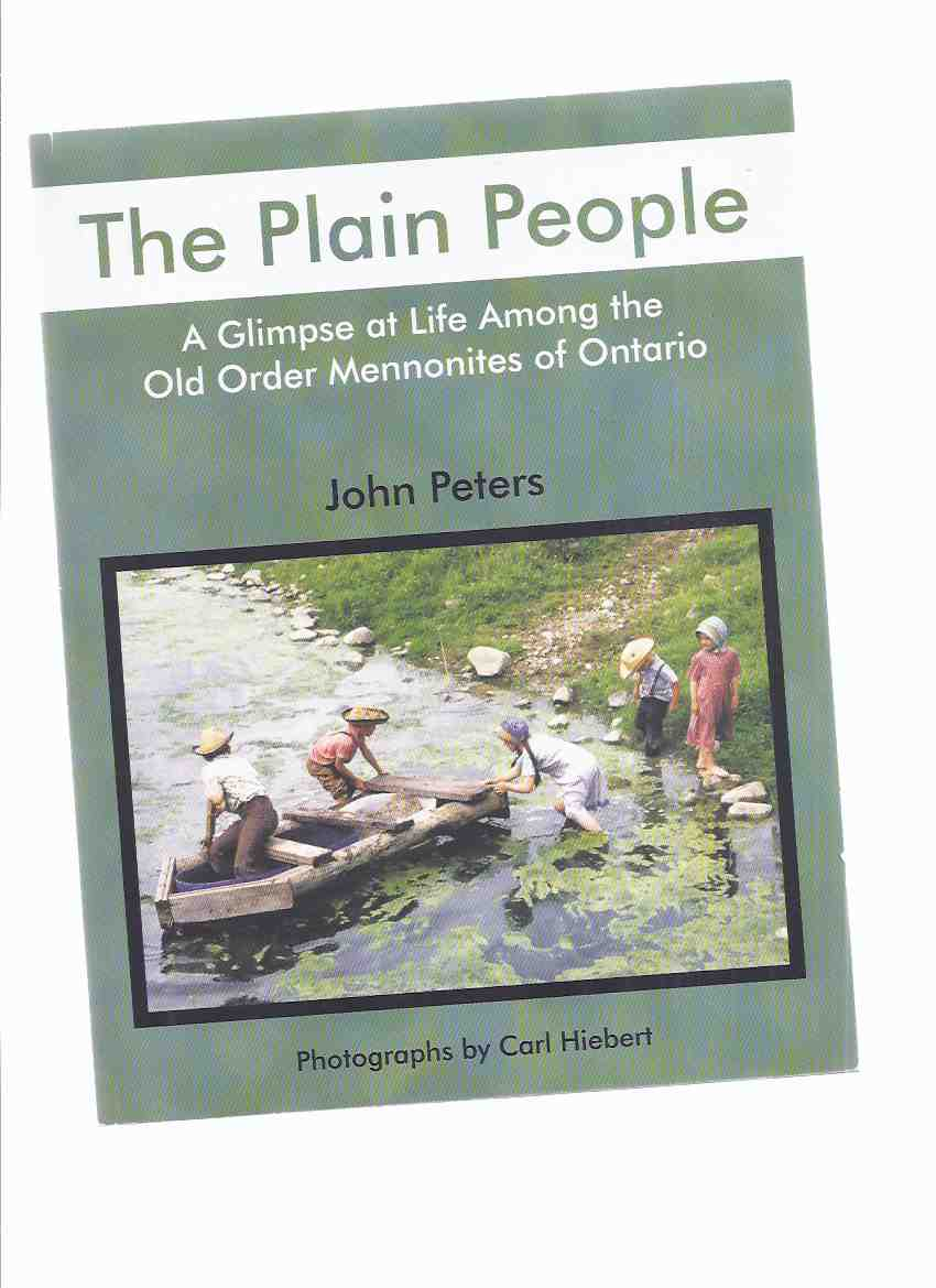 Image for The Plain People:  A Glimpse at Life Among the Old Order Mennonites of Ontario ( Kitchener - Waterloo )