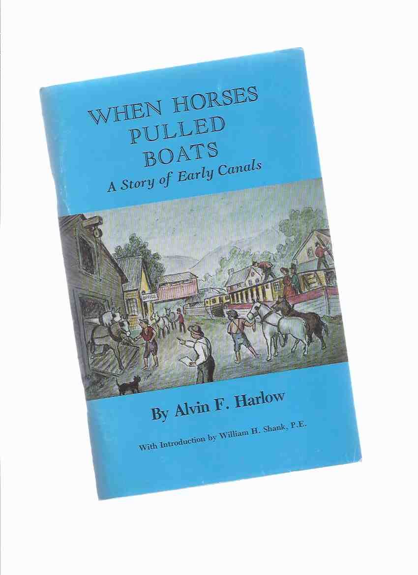 Image for When Horses Pulled Boats: A Story of Early Canals /  American Canal and Transportation Center