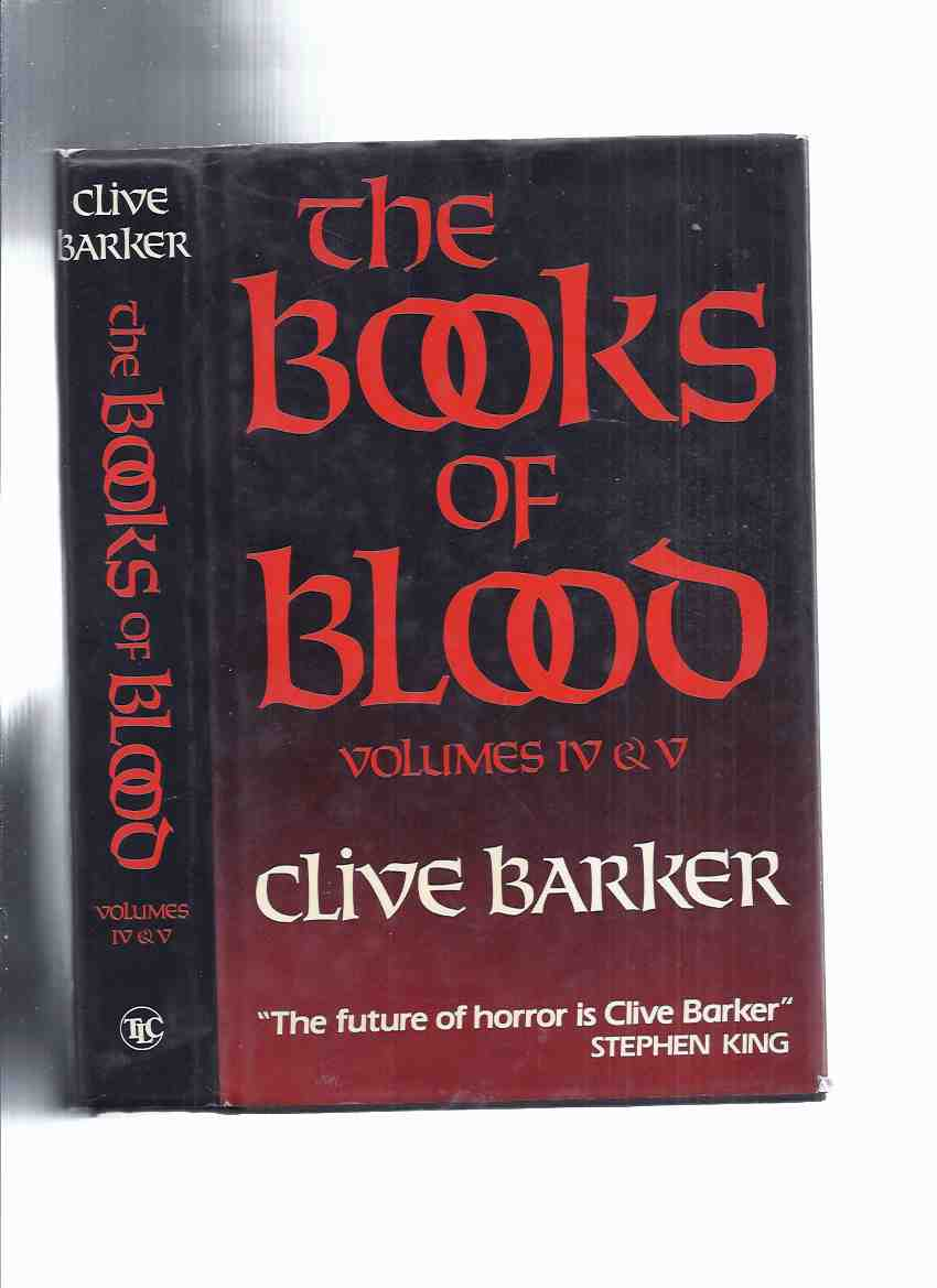 Image for The Books of Blood, Volumes 4 & 5 -by Clive Barker -with Signed Letter  ( Inhuman Condition; Body Politic; Revelations; Down, Satan!; The Age of Desire. In the Flesh; Forbidden; Madonna; Babel's Children )( an Omnibus Vol. Of Books Four & Five / IV & V )