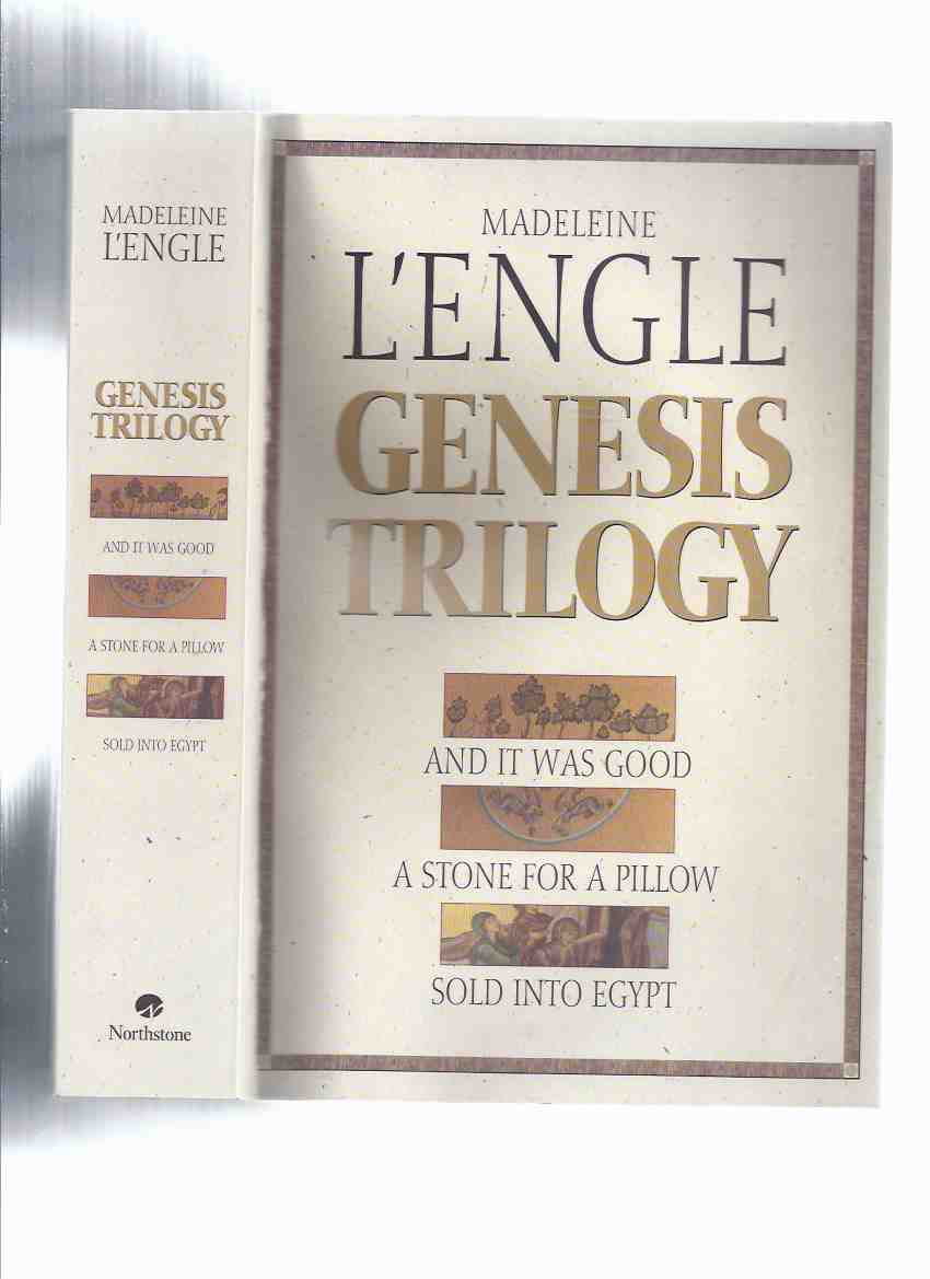 Image for GENESIS TRILOGY -by Madeleine L'Engle (an Omnibus Volume comprising:  And It Was Good / A Stone for a Pillow / Sold Into Egypt / Books 1, 2 and 3 )