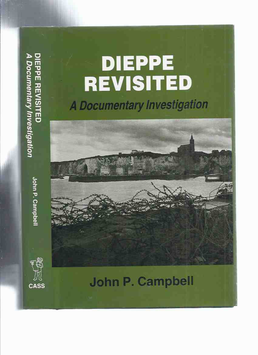 Image for Dieppe Revisited:  A Documentary Investigation / CASS Series, Studies in Intelligence ( WWII / World War II / Second WW )( Operation Jubilee - Reassessment )