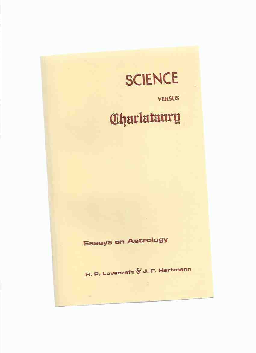 Image for Science Versus Charlatanry:  Essays on Astrology -by H P Lovecraft and J F Hartmann / Strange Company ( HPL / H.P.L. / Howard Phillips Lovecraft )
