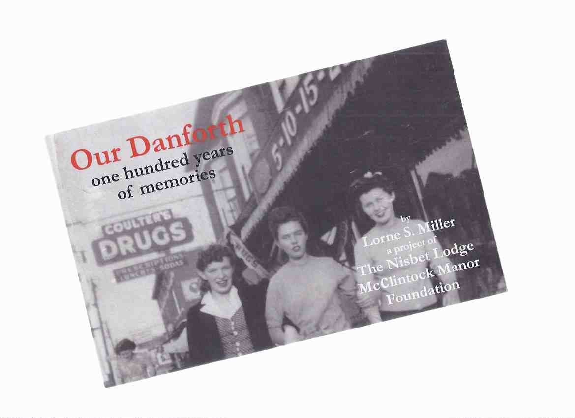 Image for OUR DANFORTH:  One Hundred ( 100 ) Years of Memories / The Nisbet Lodge McClintock Manor Foundation ( Toronto Local History )