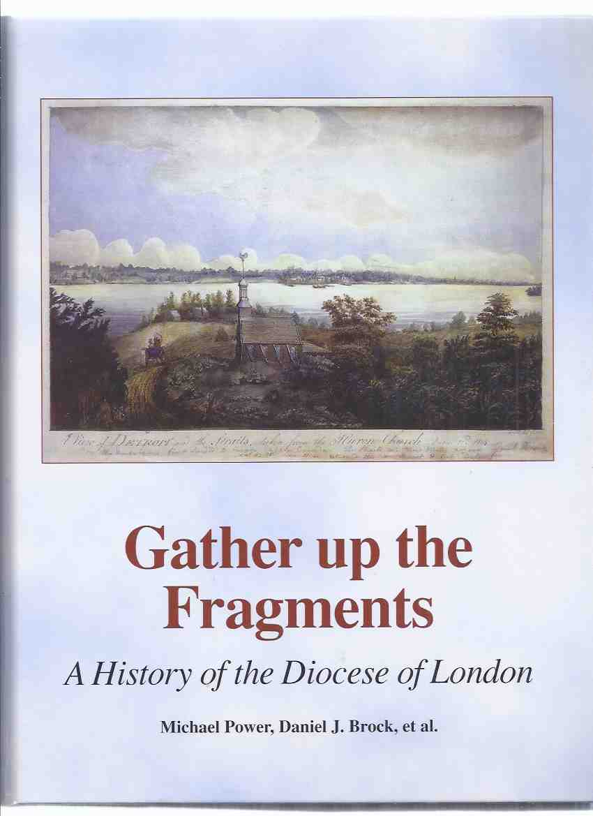 Image for Gather Up the Fragments:  A History of the Diocese of London  / London, Ontario ( Signed By Numerous contributors )