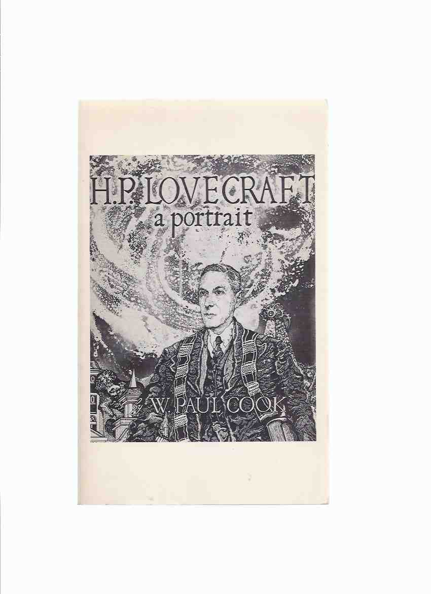 Image for H P Lovecraft, a Portrait - By W Paul Cook / Mirage Press, the Anthem Series ( Biography )