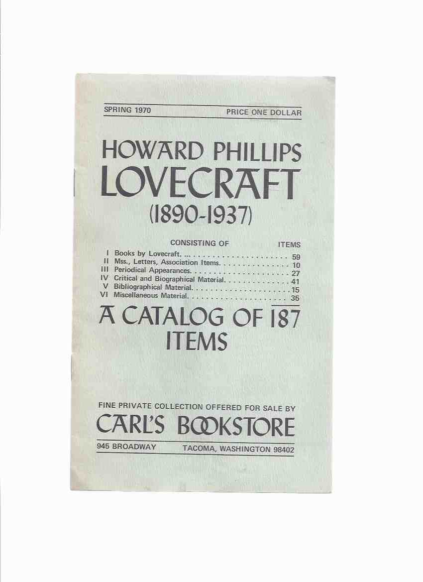 Image for Howard Phillips Lovecraft ( 1890 - 1937 ):  A Catalog of 187 Items (offered By Carl's Bookstore, 1970 )( Catalogue ) ( HPL / H.P.L. )