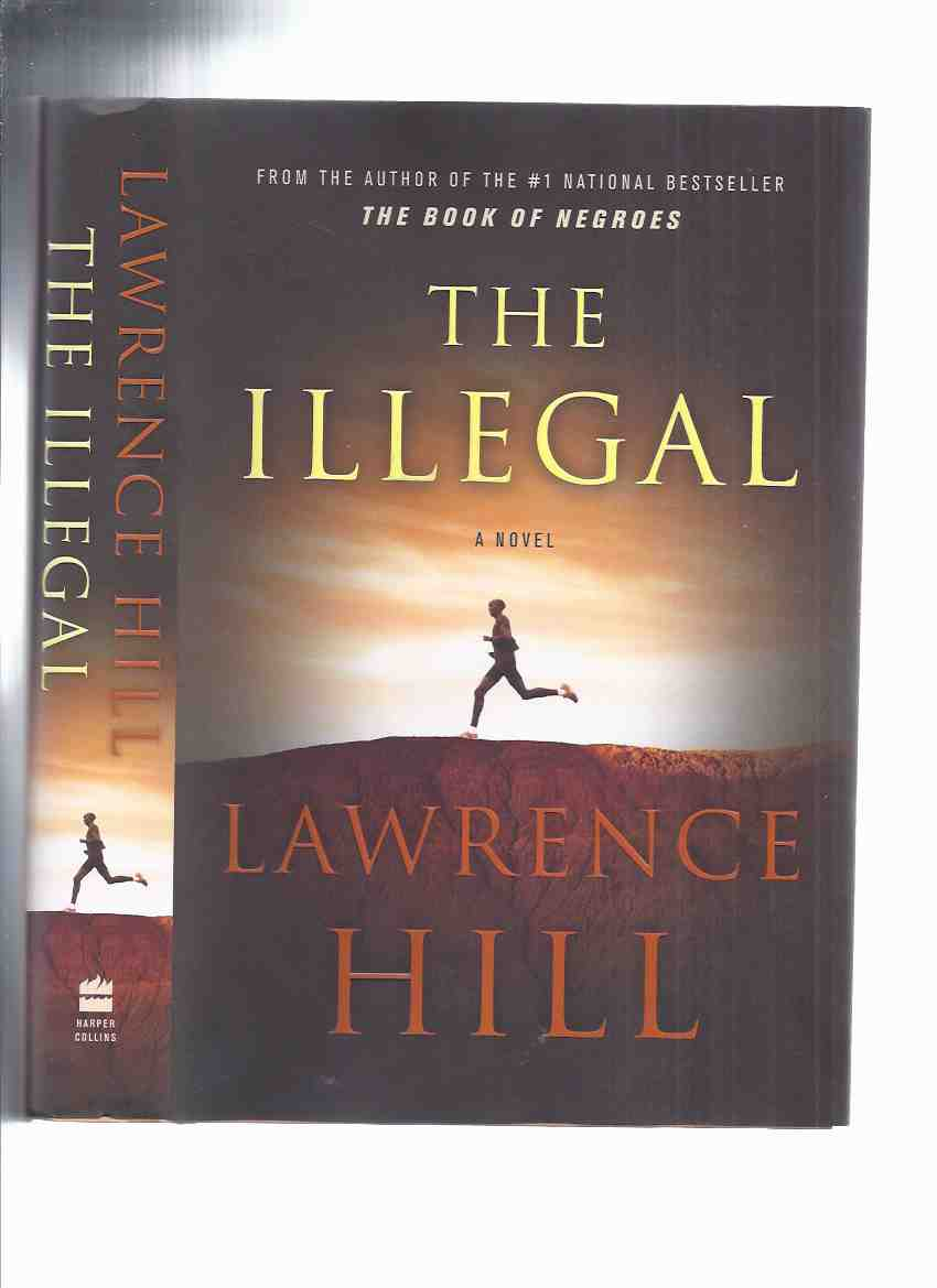 Image for The Illegal ---by Lawrence Hill ( Tipped-in Signature )