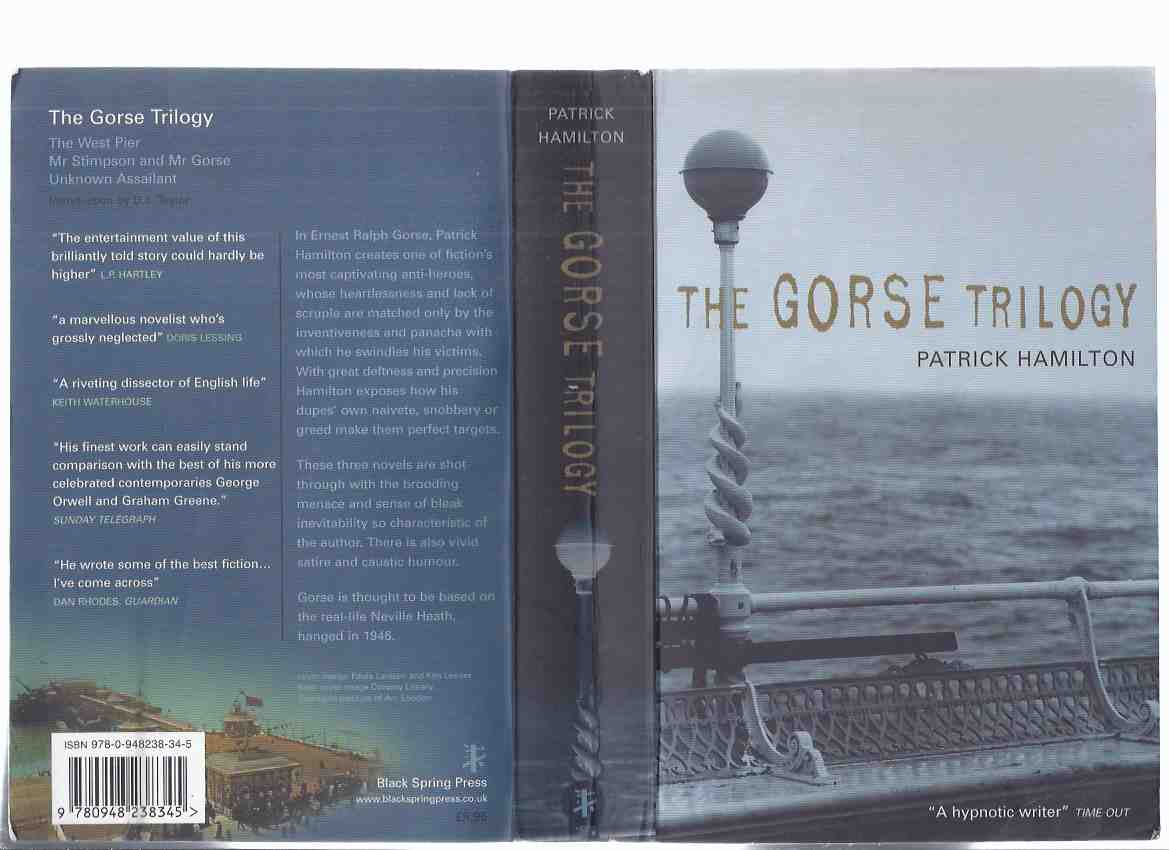 Image for The Gorse Trilogy ---by Patrick Hamilton (omnibus Edition with:  The West Pier; Mr Stimpson and Mr Gorse (aka: The Charmer ); Unknown Assailant )( Book 1, 2 and 3 in one volume )