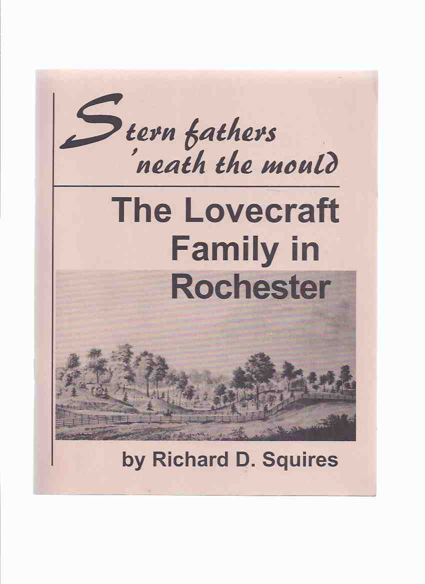 Image for Stern Fathers 'neath the Mound: The Lovecraft Family in Rochester / NECRONOMICON PRESS ( H P Lovecraft / Beneath )