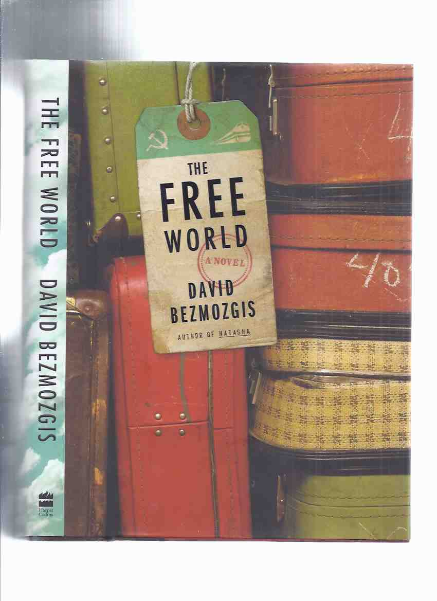 Image for The Free World ---by David Bezmogis  -a Signed Copy