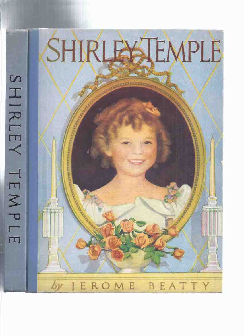Image for SHIRLEY TEMPLE: The Authorized Edition -by Jerome Beatty  ( Actor / Actress Biography / Child Star )