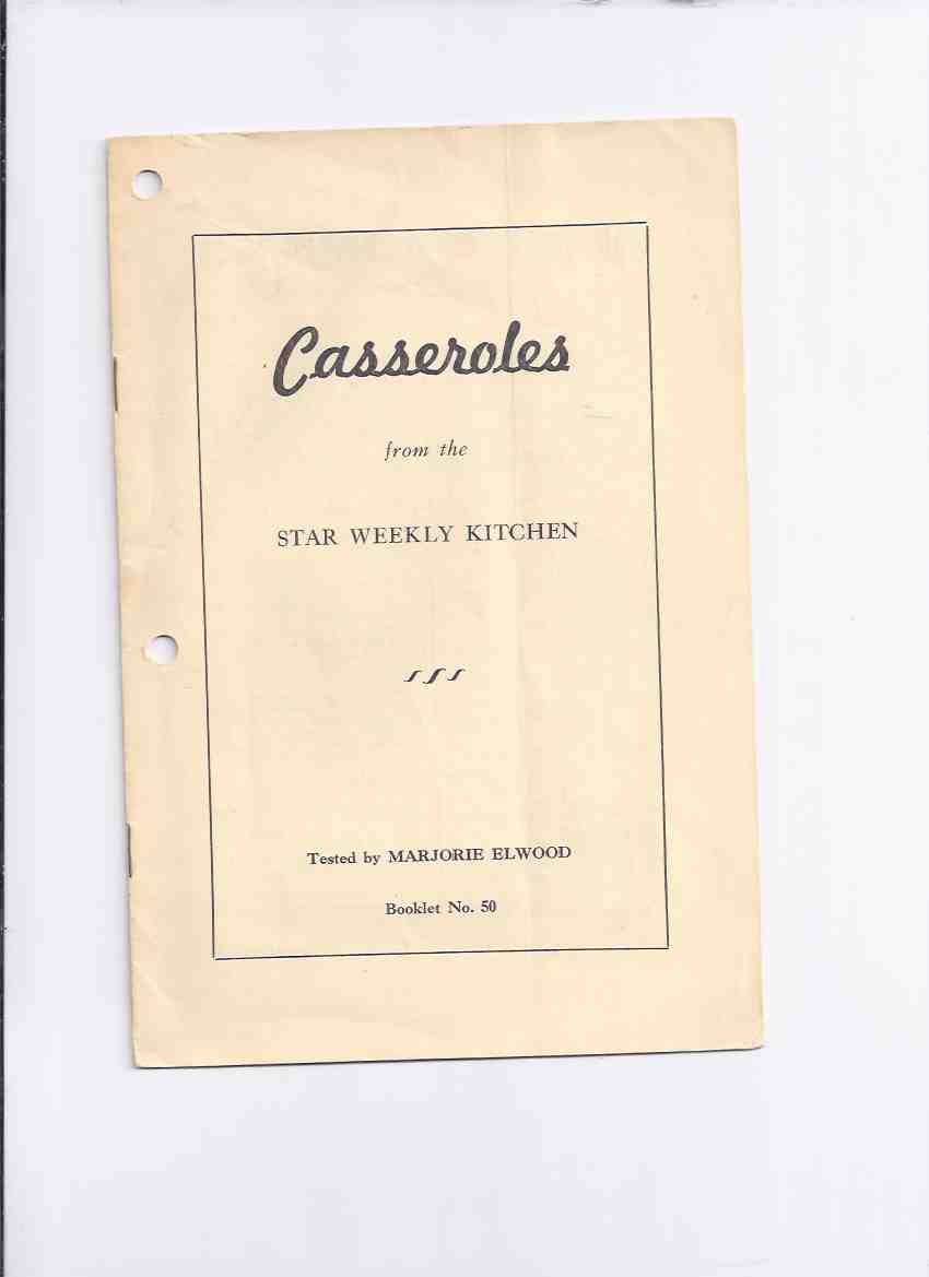 Image for Casseroles from the Star Weekly Kitchen / The Star Weekly Newspaper - Pamphlet No. 50 ( Cookbook / Cook Book / Recipes )