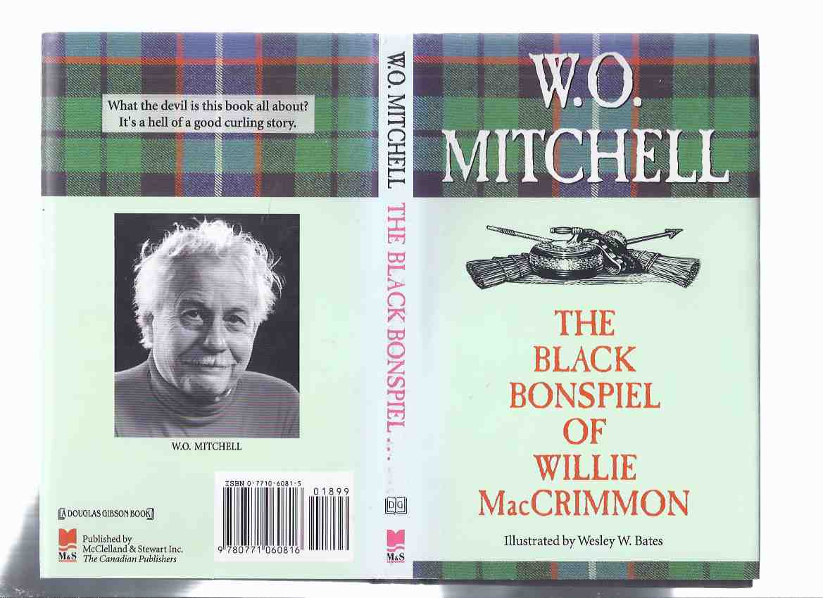 Image for The Black Bonspiel of Willie MacCrimmon ---by W O Mitchell ---signed ---with Illustrations By Wesley Bates  ( Based on the Play, The Black Bonspiel of Wullie MacCrimmon )