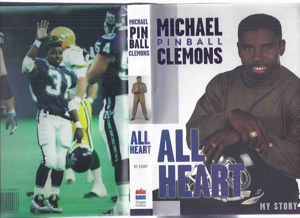 Michael PINBALL Clemons:  All Heart - My Story ---a Signed Copy ( CFL / C F L / Canadian Football League / Toronto Argonauts related)