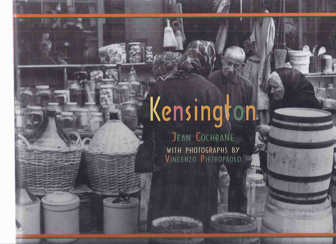 Image for KENSINGTON -a Signed Copy / Boston Mills Press (inc. How It Started; The Ward; The Market; Helpers; The Portuguese; Embattled; Changes; Diversity; Photo Essay; Bibliography )( Toronto Local History / neighbourhood )