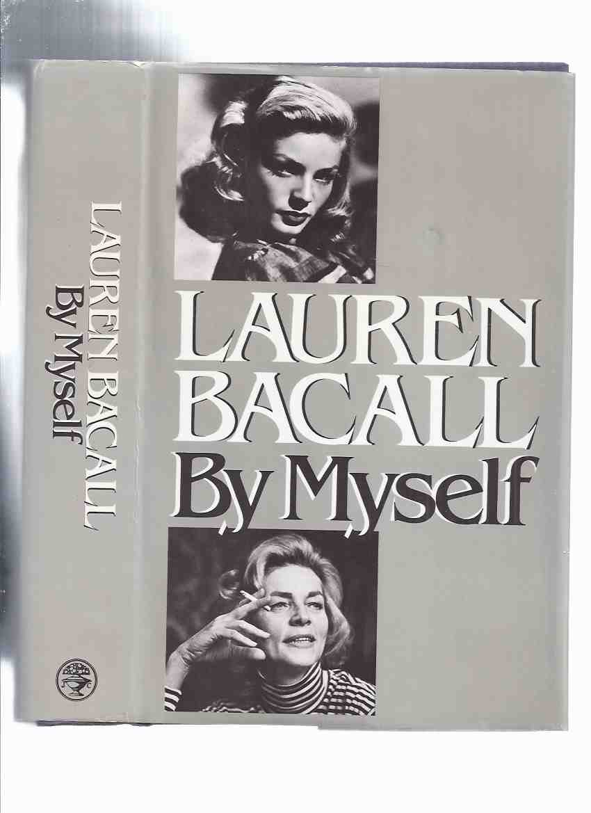 Image for By Myself -by Lauren Bacall -a Signed Copy ( Actress / Autobiography / Biography )