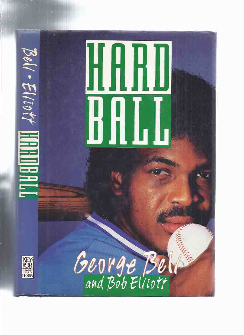 Image for Hard Ball -by George Bell ( Player / Outfielder Toronto Blue Jays / Major League Baseball / American League )