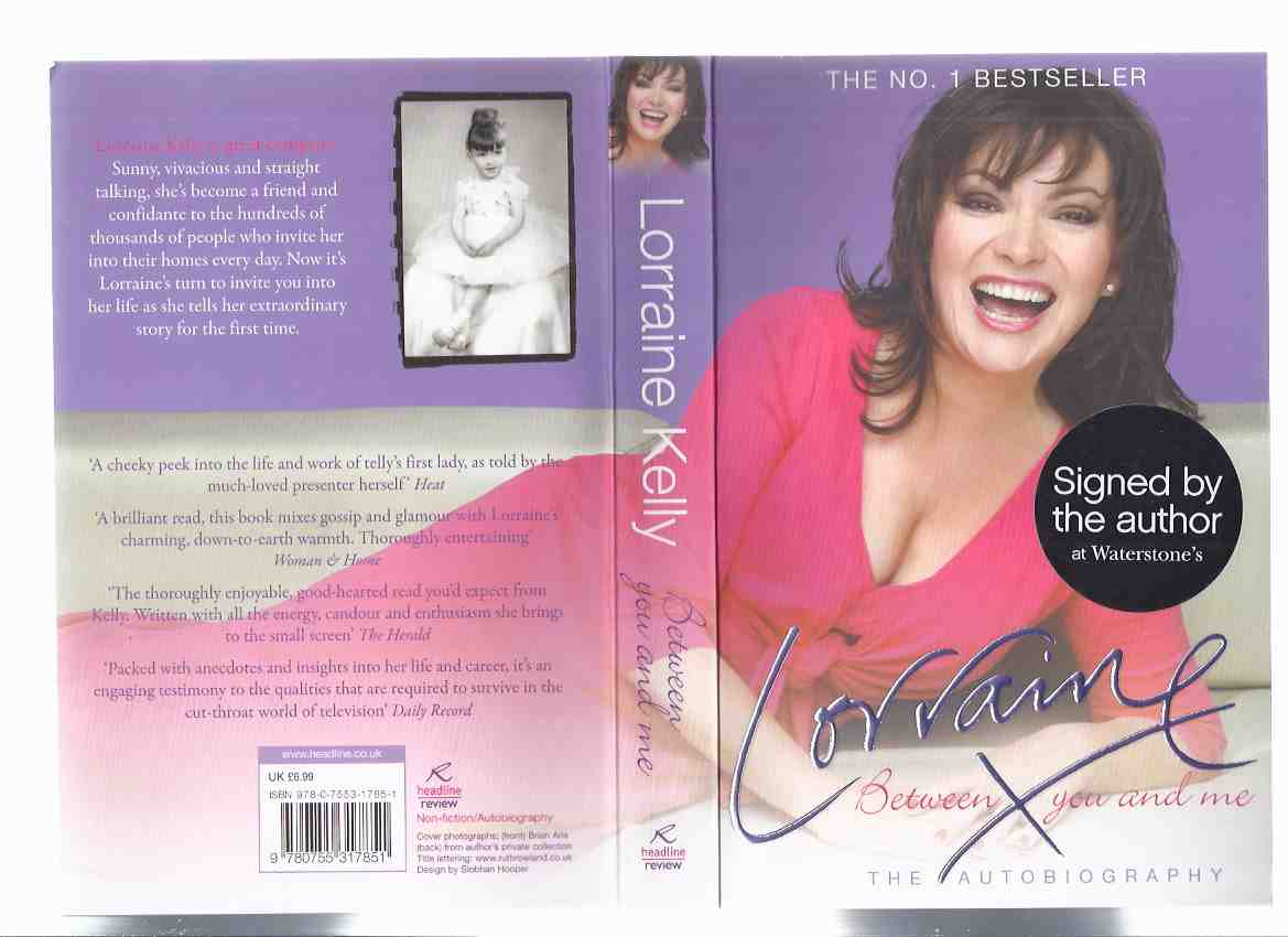 Image for LORRAINE:  Between You and Me:  The Autobiography ---by Lorraine Kelly -a Signed Copy