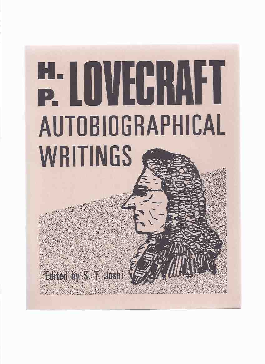 Image for H P Lovecraft Autobiographical Writings / Necronomicon Press ( H P Lovecraft )( Brief Autobiography of an Inconsequential Scribbler; Within the Gates; Some Notes on a Nonentity; etc)