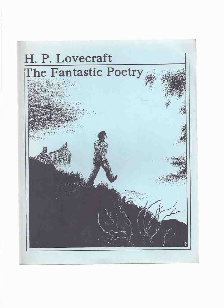 Image for H P Lovecraft -The Fantastic Poetry / Necronomicon Press ( H P Lovecraft )(inc. Psychopompos; The Eidolon; To Edward John Moreton Drax Plunkett, Eighteenth Baron Dunsany; Festival; The Wood; The Ancient Track; To Clark Ashton Smith )