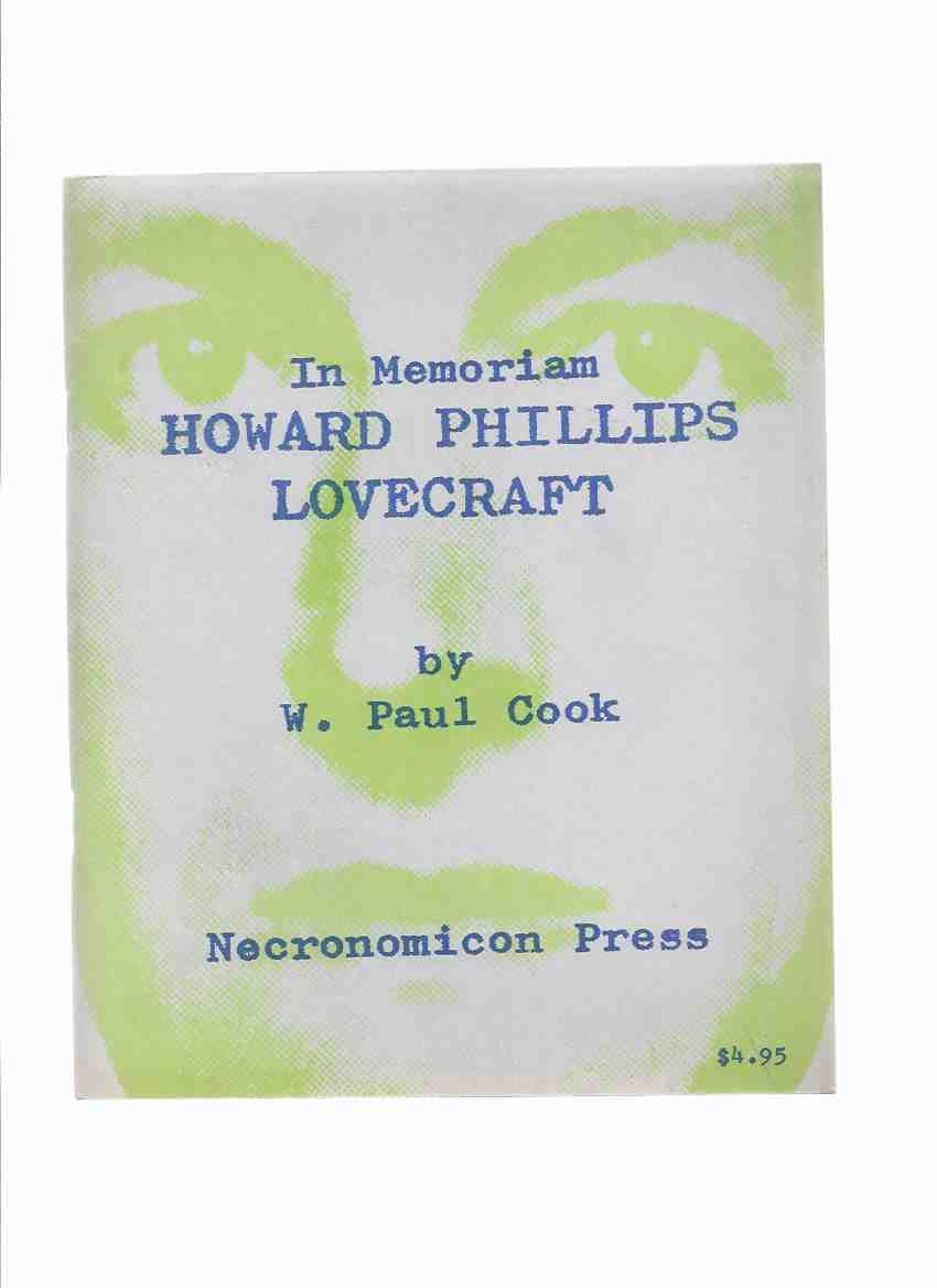 Image for In Memoriam Howard Phillips Lovecraft / Recollections / Appreciations / Estimates -by W Paul Cook / Necronomicon Press ( H P Lovecraft )