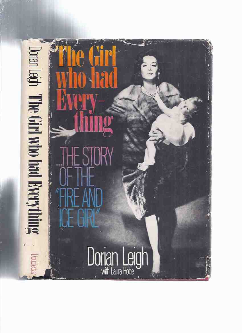 Image for The Girl Who Had Everything: The Story of the FIRE and ICE Girl -by Dorian Leigh ( Fashion Model / Supermodel / Revlon )( Autobiography / Biography )