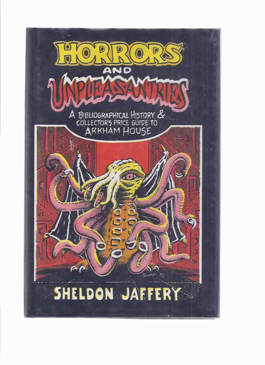 Image for Horrors and Unpleasantries: A Bibliographical History and Collector's Price Guide to Arkham House